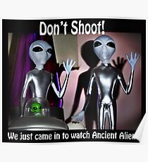 We Just Came in to Watch Ancient Aliens! (w/text) Poster