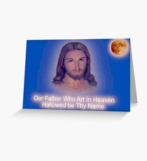 Our Father... Greeting Card