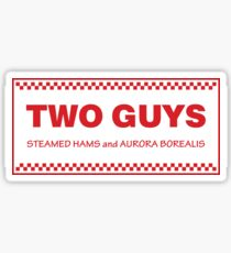 Two Guys - Steamed Hams [Roufxis - RB] Sticker