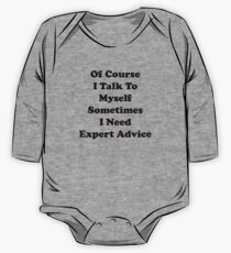 Of Course I Talk To Myself Sometimes I Need Expert Advice One Piece - Long Sleeve