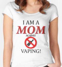 Ich bin eine Mutter gegen VAPING! Tailliertes Rundhals-Shirt