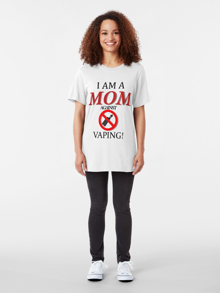 Alternate view of I am a MOM against VAPING! Slim Fit T-Shirt