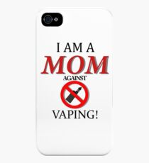 I am a MOM against VAPING! iPhone 4s/4 Case