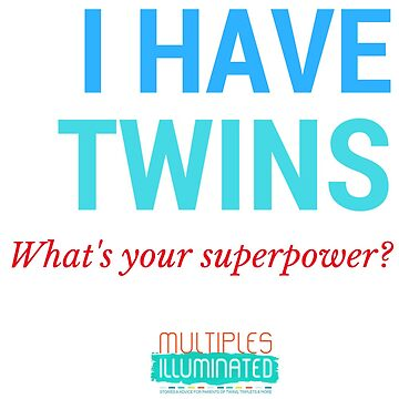 I Have Twins by MultiplesIllum