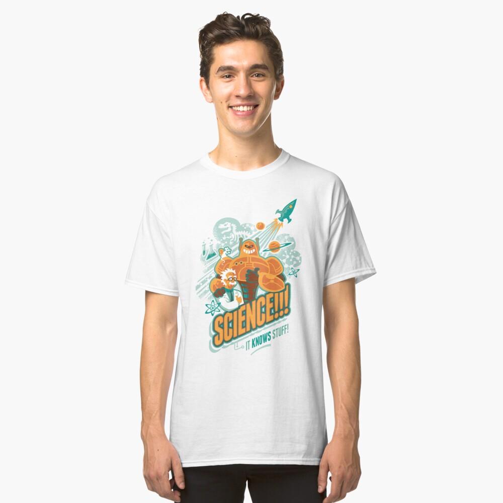 Science!!! It Knows Stuff! Classic T-Shirt