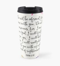 Isaiah 41:10 (Flowers and Butterflies) Travel Mug