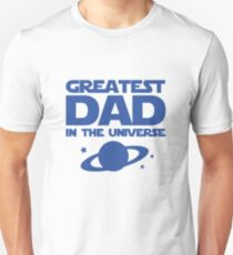 Greatest Dad In The Universe T-Shirt