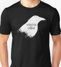 Winter Has Come Tee T-Shirt
