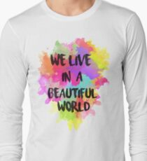We Live in a Beautiful World Watercolor Long Sleeve T-Shirt