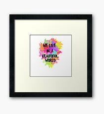 We Live in a Beautiful World Watercolor Framed Print