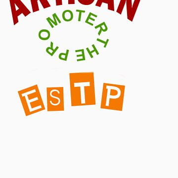 ESTP ARTISAN PERSONALITY by mav04