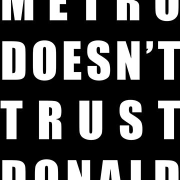 young metro doesn't trust donald trump by philipsjos1