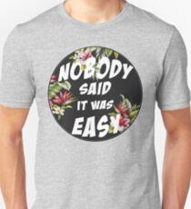 Niemand sagte, dass es einfach sei Slim Fit T-Shirt