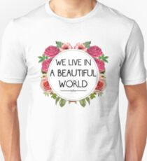 We Live in a Beautiful World T-Shirt