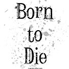 Born to Die by Ivan Bruffa