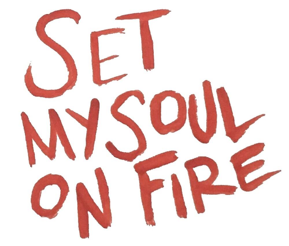 set my soul on fire by sofiasalinas