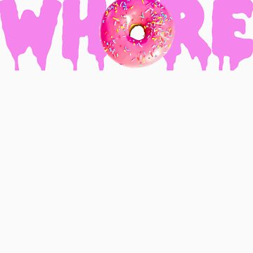 Whore - Donut Shirt/Jumper by mayagermano