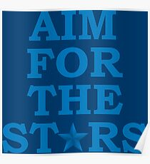 Aim for the Stars (Blue) Poster