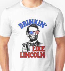 Drinkin Like Lincoln - 4th July Drinking Abraham Lincoln Unisex T-Shirt