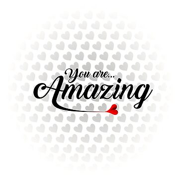 You are Amazing by Jacquilina