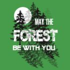 May The Forest Be With You by Sybilla Irwin