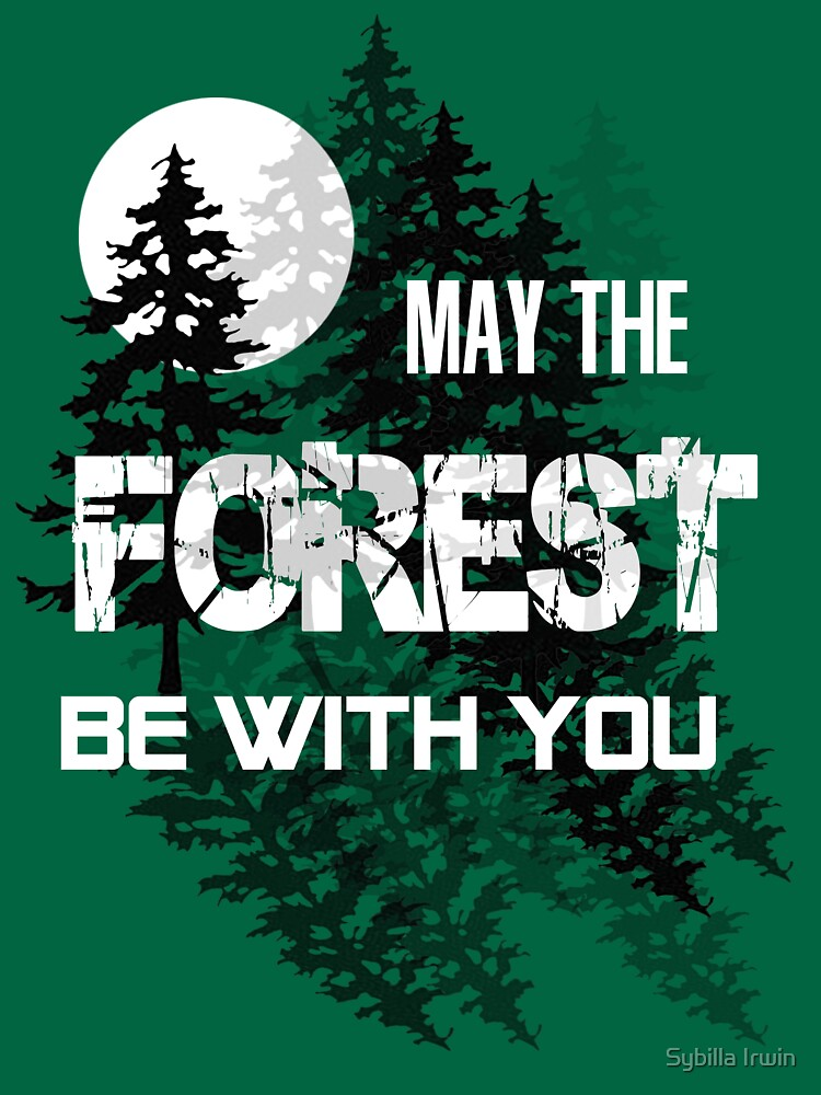 May The Forest Be With You by Gypsybilla