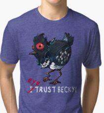 I (eye) trust Becky! (Finding Dory) Tri-blend T-Shirt