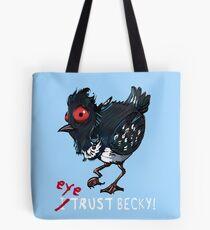 I (eye) trust Becky! (Finding Dory) Tote Bag