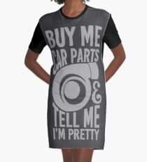 Buy me car parts and tell me i'm pretty Graphic T-Shirt Dress