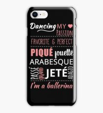 I'm a Ballerina !! Ballet Words Classical dance iPhone Case/Skin