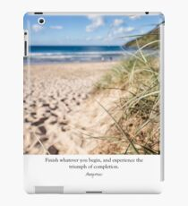 ~ finish whatever you begin, and experience the triumph of completion...anon ~ iPad Case/Skin