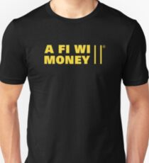 A Fi Wi Money Unisex T-Shirt