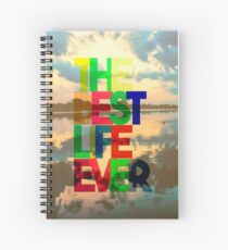 The Best Life Ever (Blended Colors) Spiral Notebook