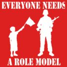 Everyone Needs A Role Model (White print) by pixhunter