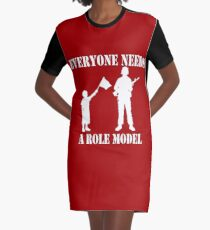 Everyone Needs A Role Model (White print) Graphic T-Shirt Dress