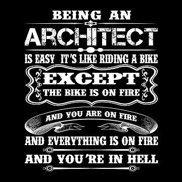 Architect - Being An Architect Is Easy It's Like Riding A Bike by melissagordon