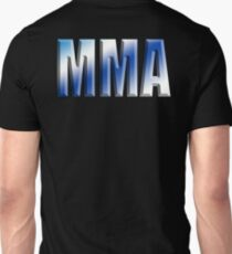 MMA, Mixed, Martial Art, Contest, Combat, Fight, Box, Ju Jitsu, Wrestle, Grapple Unisex T-Shirt