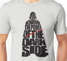 You don't know the power of the dark side v2 Unisex T-Shirt