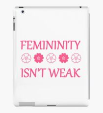 Femininity isn't weak iPad Case/Skin