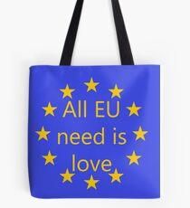 All EU need is love Tote Bag