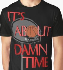 It's About Damn Time Graphic T-Shirt