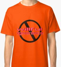 Ban Willful Ignorance (pink) Classic T-Shirt