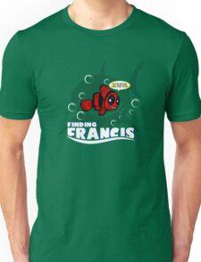 Finding Francis BN Unisex T-Shirt