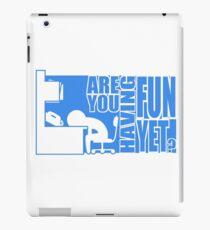 Hast du schon Spaß? iPad-Hülle & Klebefolie