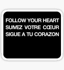 Phrase follow your heart languages Sticker
