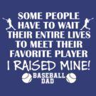 Baseball Dad - I raised my favorite player (White print) by pixhunter