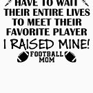Football Mom - I raised my favorite player (Black print) by pixhunter