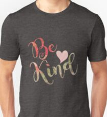 Be Kind..... T-Shirt
