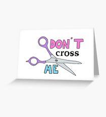 don't cross me scissors Greeting Card