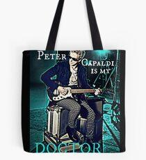 Peter Capaldi Is My Doctor Tote Bag